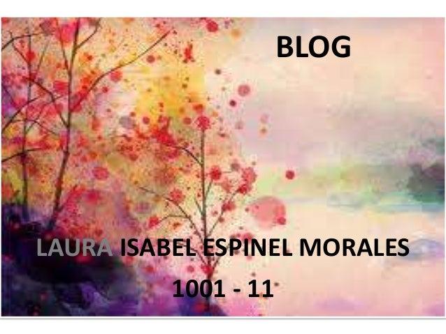 BLOGLAURA ISABEL ESPINEL MORALES          1001 - 11