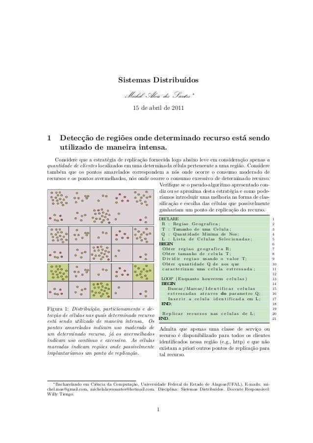 Sistemas Distribuídos  Michel Alves dos Santos  ∗  15 de abril de 2011  1  Detecção de regiões onde determinado recurso es...