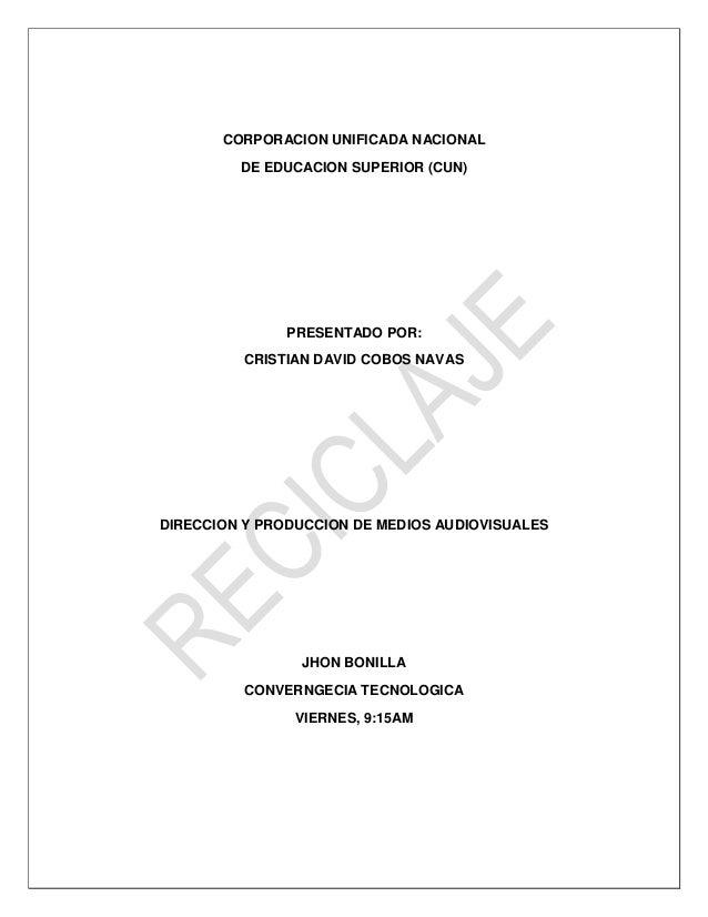 CORPORACION UNIFICADA NACIONAL DE EDUCACION SUPERIOR (CUN)  PRESENTADO POR: CRISTIAN DAVID COBOS NAVAS  DIRECCION Y PRODUC...