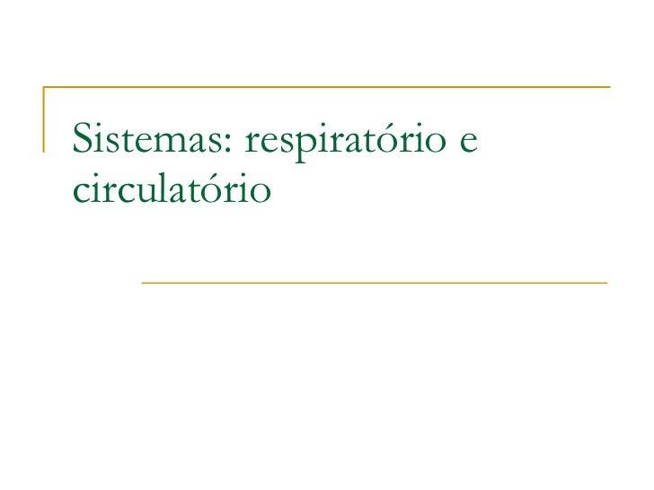 Sistemas: respiratório e circulatório