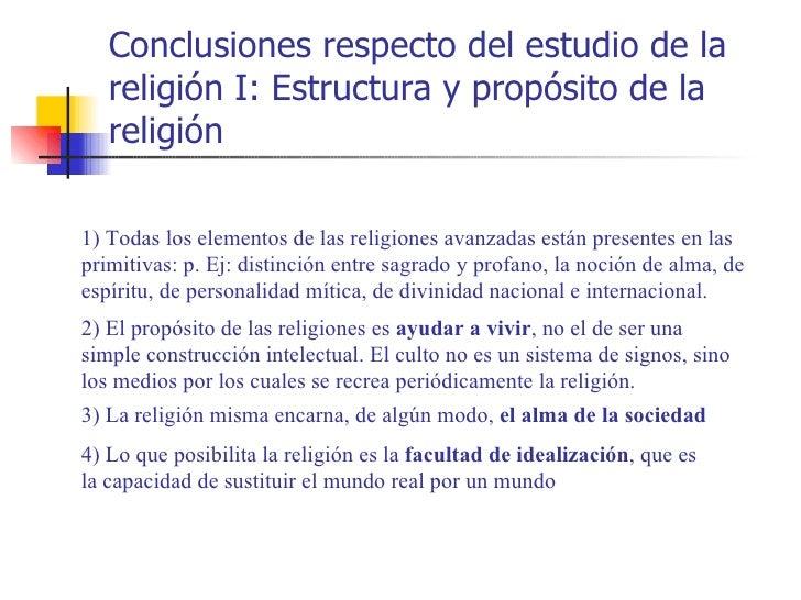Conclusiones respecto del estudio de la   religión I: Estructura y propósito de la   religión1) Todas los elementos de las...