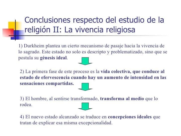 Conclusiones respecto del estudio de la   religión II: La vivencia religiosa1) Durkheim plantea un cierto mecanismo de pas...