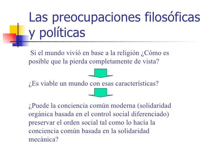 Las preocupaciones filosóficasy políticas Si el mundo vivió en base a la religión ¿Cómo esposible que la pierda completame...
