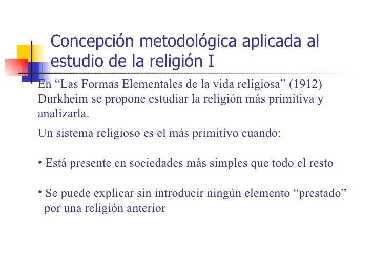 """Concepción metodológica aplicada al  estudio de la religión IEn """"Las Formas Elementales de la vida religiosa"""" (1912)Durkhe..."""