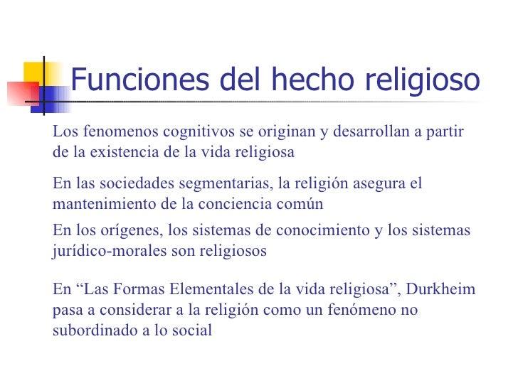 Funciones del hecho religiosoLos fenomenos cognitivos se originan y desarrollan a partirde la existencia de la vida religi...