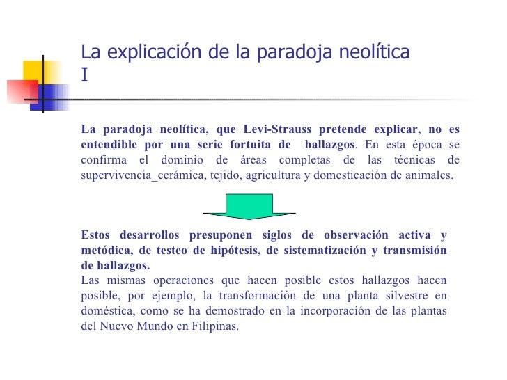 La explicación de la paradoja neolíticaILa paradoja neolítica, que Levi-Strauss pretende explicar, no esentendible por una...