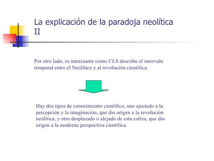 La explicación de la paradoja neolíticaIIPor otro lado, es interesante como CLS describe el intervalotemporal entre el Neo...