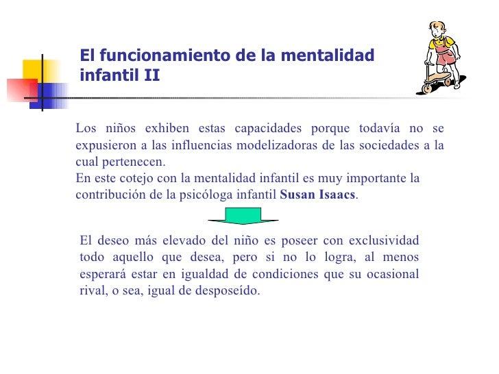El funcionamiento de la mentalidadinfantil IILos niños exhiben estas capacidades porque todavía no seexpusieron a las infl...