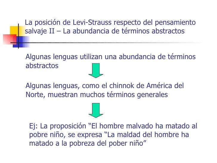 La posición de Levi-Strauss respecto del pensamientosalvaje II – La abundancia de términos abstractosAlgunas lenguas utili...