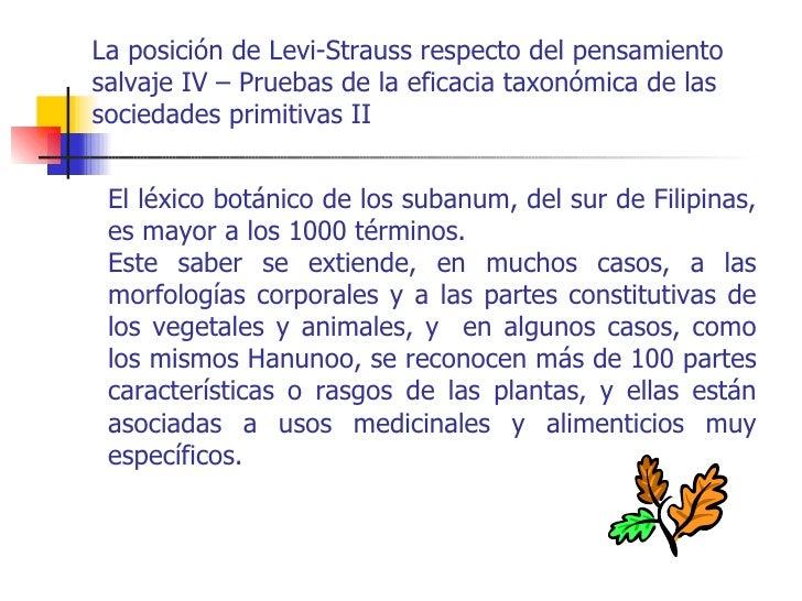 La posición de Levi-Strauss respecto del pensamientosalvaje IV – Pruebas de la eficacia taxonómica de lassociedades primit...