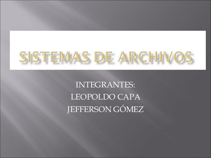 INTEGRANTES: LEOPOLDO CAPA JEFFERSON GÓMEZ