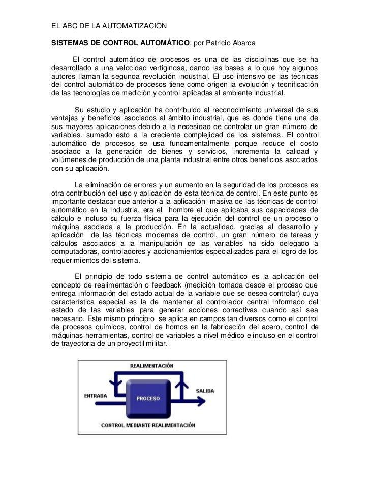 EL ABC DE LA AUTOMATIZACIONSISTEMAS DE CONTROL AUTOMÁTICO; por Patricio Abarca       El control automático de procesos es ...