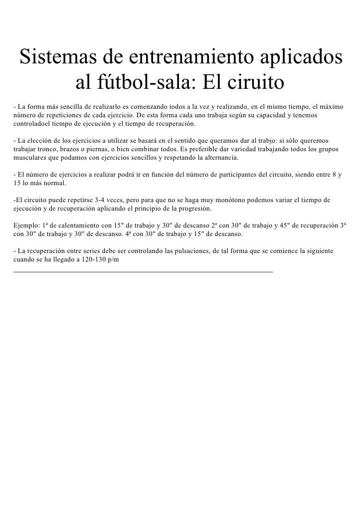 Sistemas de entrenamiento aplicados       al fútbol-sala: El ciruito- La forma más sencilla de realizarlo es comenzando to...