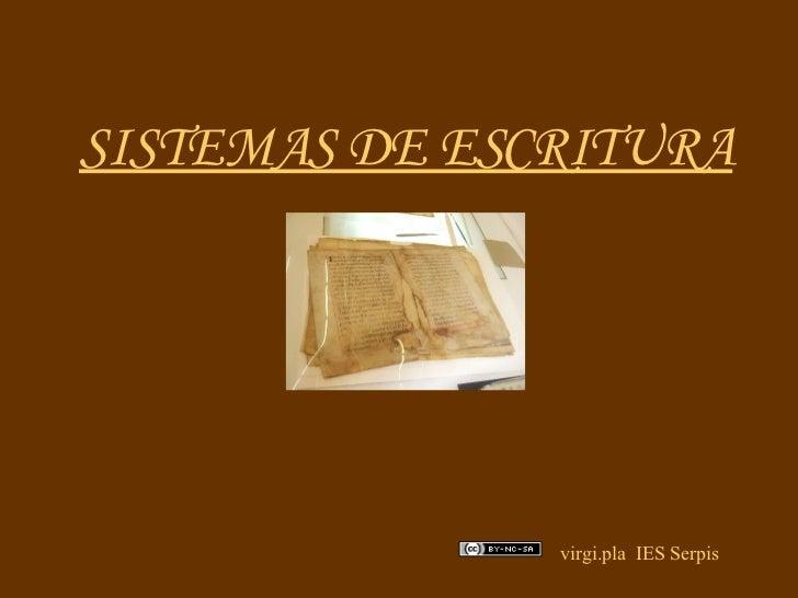 SISTEMAS DE ESCRITURA virgi.pla  IES Serpis