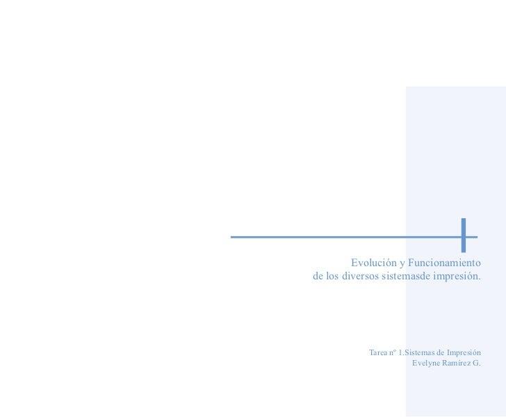 Evolución y Funcionamiento de los diversos sistemasde impresión.                 Tarea nº 1.Sistemas de Impresión         ...