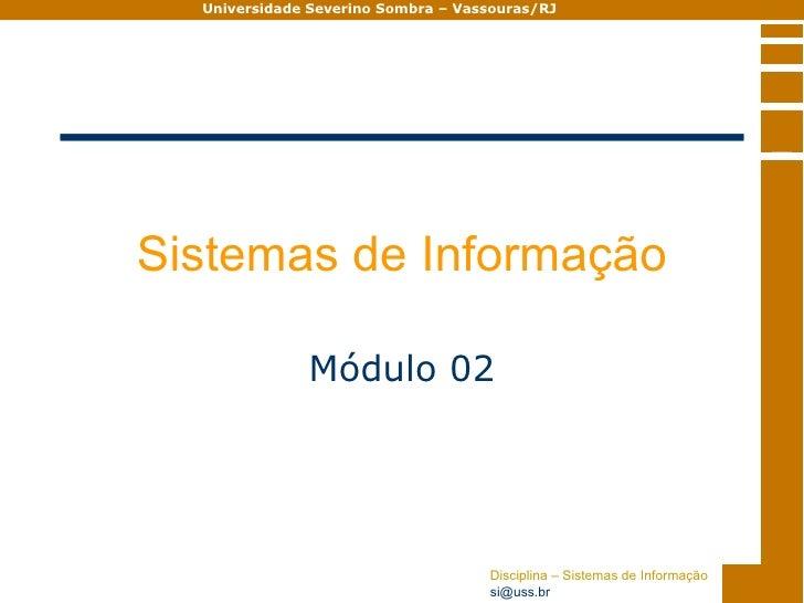 Universidade Severino Sombra – Vassouras/RJ     Sistemas de Informação                Módulo 02                           ...