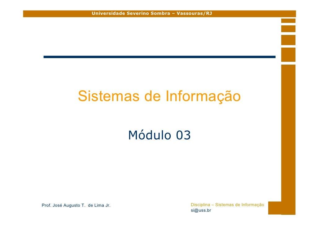 Universidade Severino Sombra – Vassouras/RJ                      Sistemas de Informação                                   ...