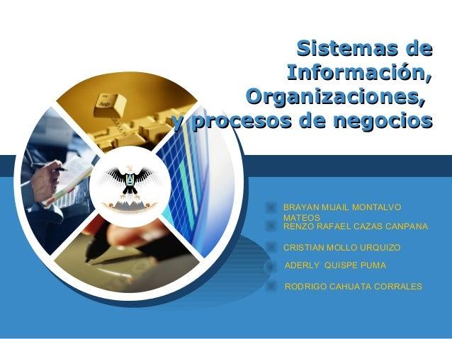 LOGO Sistemas deSistemas de Información,Información, Organizaciones,Organizaciones, y procesos de negociosy procesos de ne...