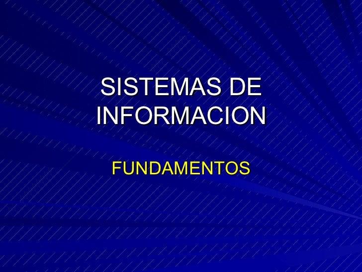 SISTEMAS DE INFORMACION FUNDAMENTOS