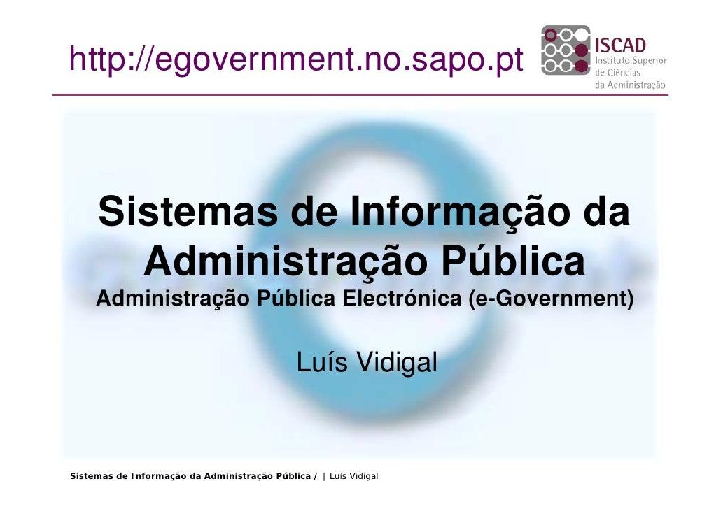 http://egovernment.no.sapo.pt         Sistemas de Informação da        Administração Pública      Administração Pública El...