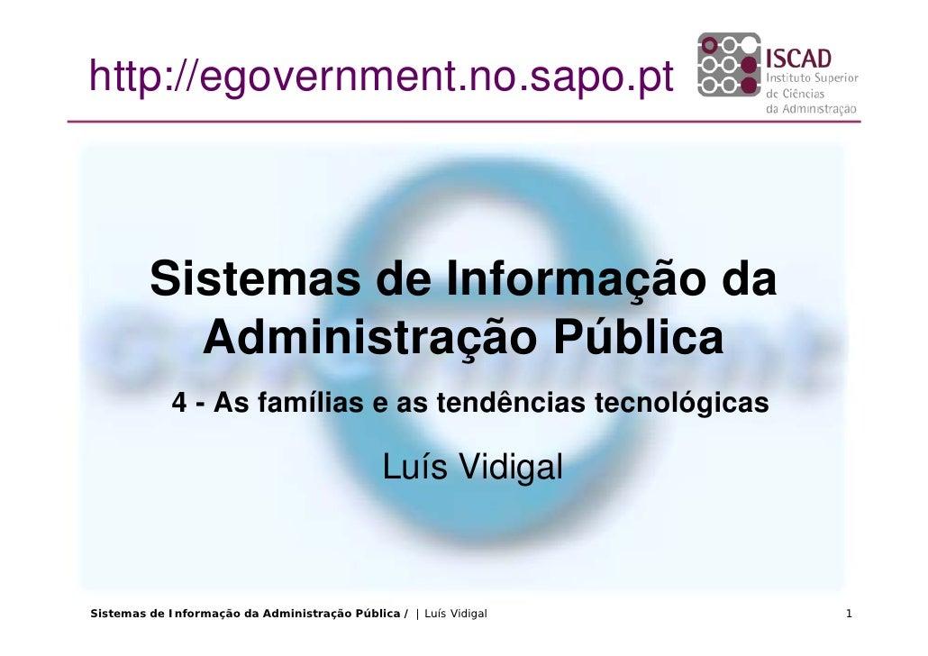 http://egovernment.no.sapo.pt             Sistemas de Informação da            Administração Pública              4 - As f...