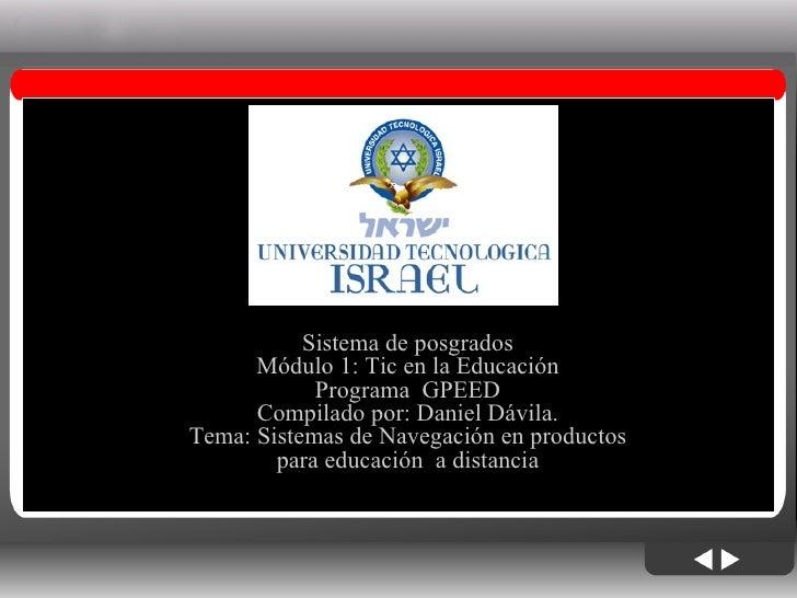 06/06/09 Sistema de posgrados Módulo 1: Tic en la Educación Programa  GPEED Compilado por: Daniel Dávila. Tema: Sistemas d...