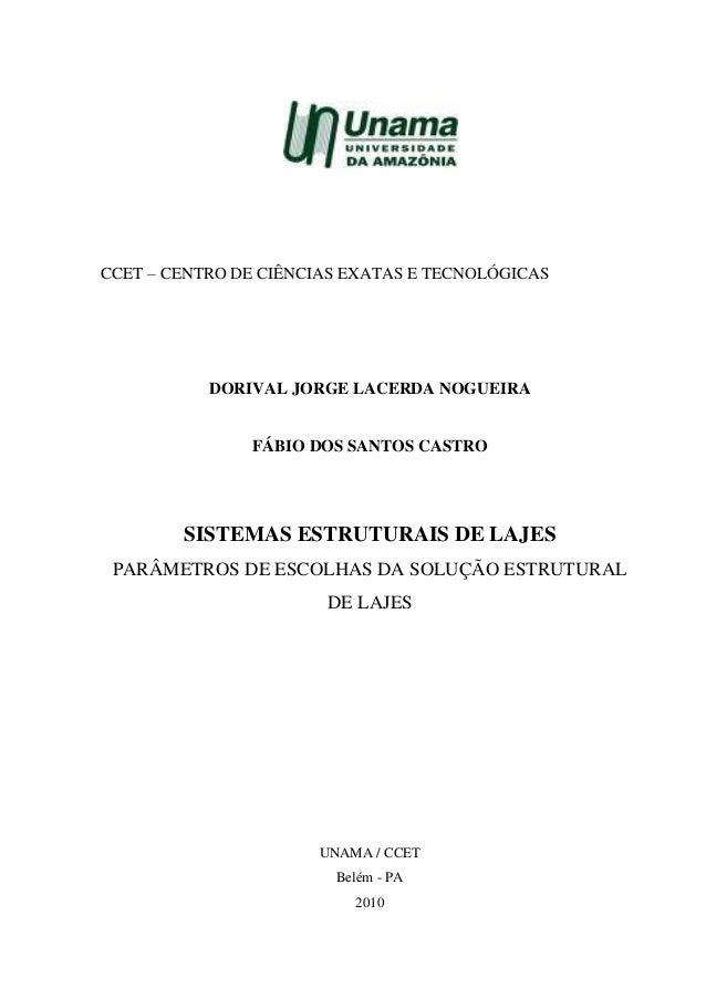 i CCET – CENTRO DE CIÊNCIAS EXATAS E TECNOLÓGICAS DORIVAL JORGE LACERDA NOGUEIRA FÁBIO DOS SANTOS CASTRO SISTEMAS ESTRUTUR...
