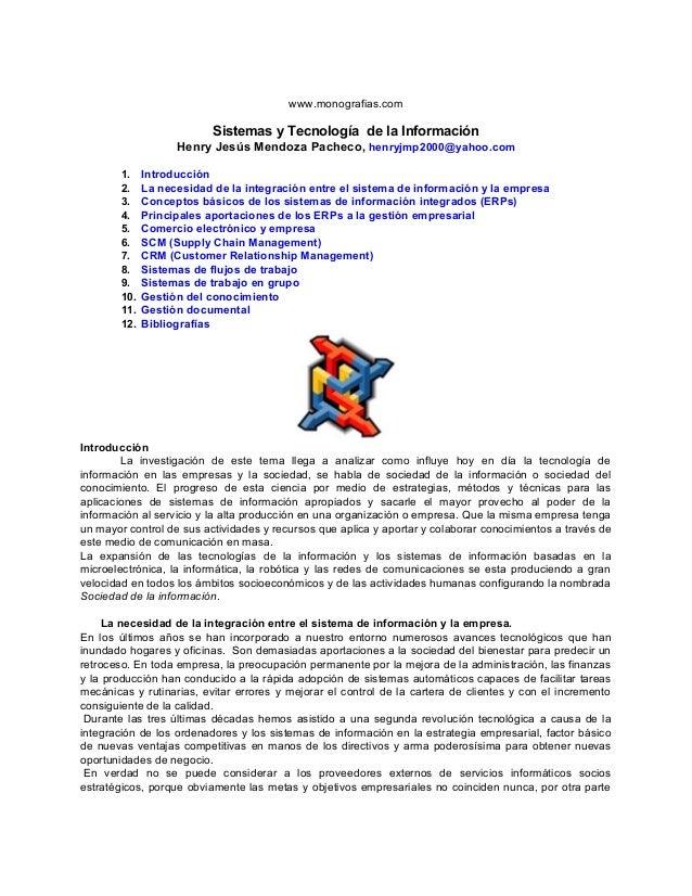 www.monografias.com Sistemas y Tecnología de la Información Henry Jesús Mendoza Pacheco, henryjmp2000@yahoo.com 1. Introdu...