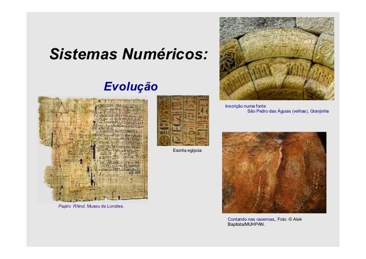 Sistemas Numéricos:                      Evolução                                                     Inscrição numa fonte...