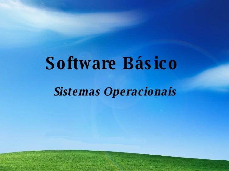 Software Básico  Sistemas Operacionais