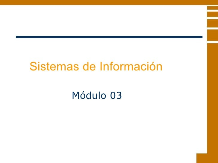 Sistemas de Información  Módulo 03