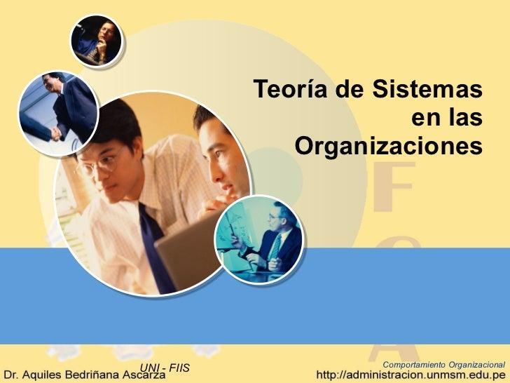 Teoría de Sistemas en las Organizaciones Comportamiento Organizacional