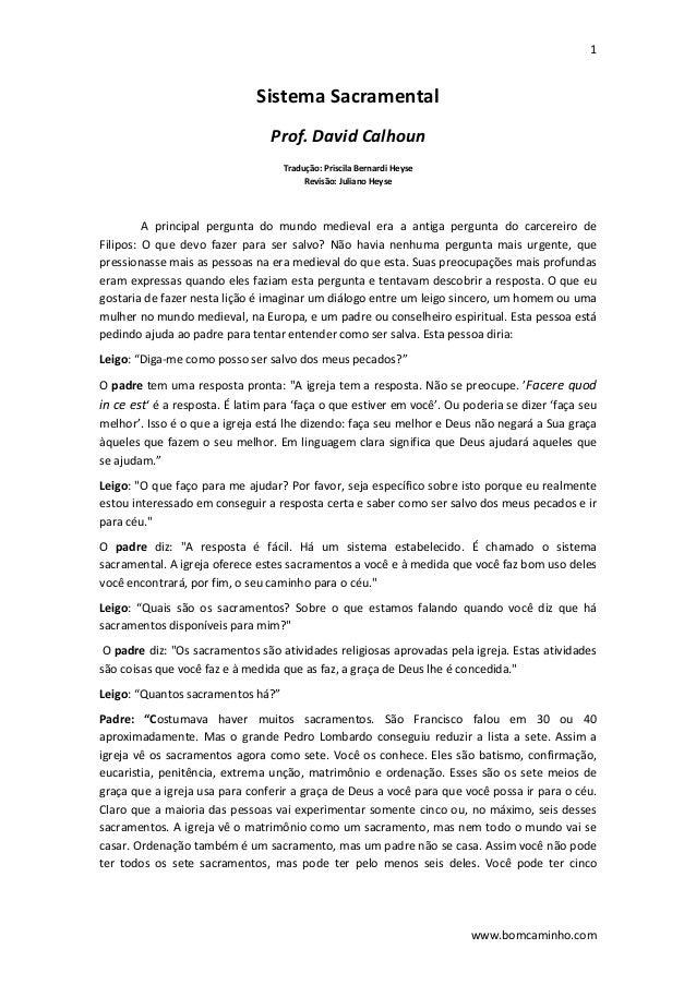 1  www.bomcaminho.com SistemaSacramental Prof.DavidCalhoun Tradução:PriscilaBernardiHeyse Revisão:JulianoHey...