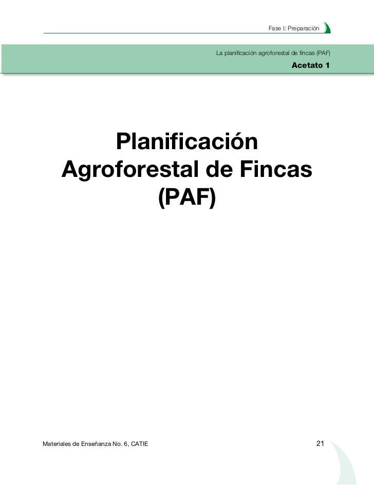 Planificación agroforestal de fincasLa planificación agroforestal de fincas (PAF)Acetato 2            Iniciamos esta secci...