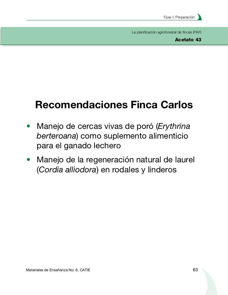 Planificación agroforestal de fincasLa planificación agroforestal de fincas (PAF)Acetato 44    Recomendación #1 Finca Carl...