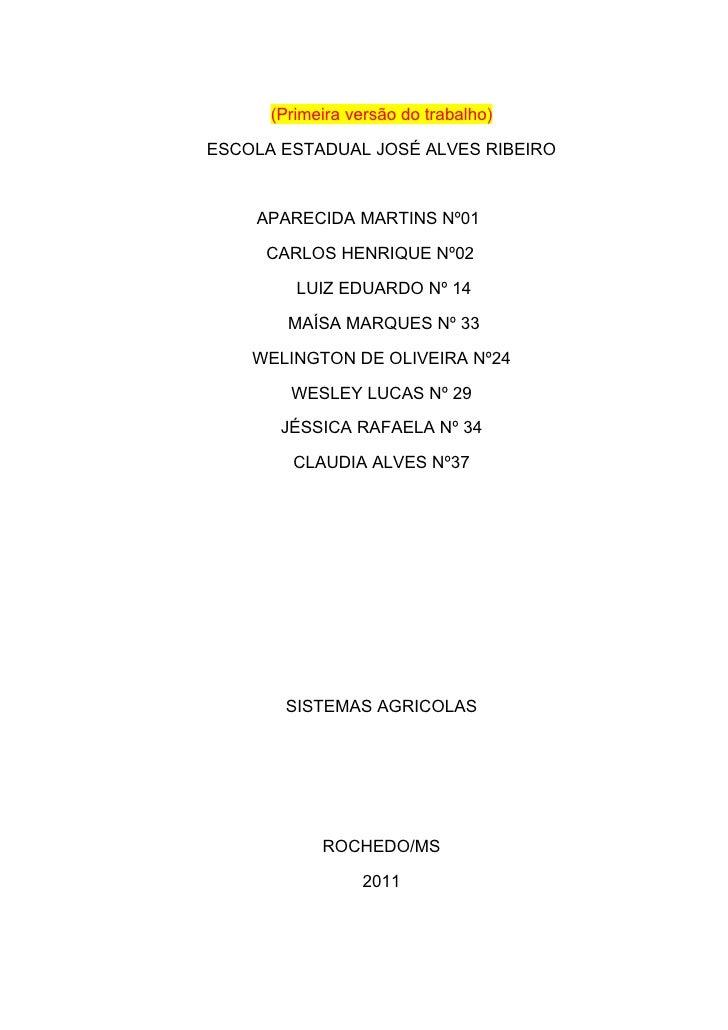 (Primeira versão do trabalho)ESCOLA ESTADUAL JOSÉ ALVES RIBEIRO    APARECIDA MARTINS Nº01     CARLOS HENRIQUE Nº02        ...