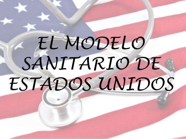 EL MODELO SANITARIO DE ESTADOS UNIDOS