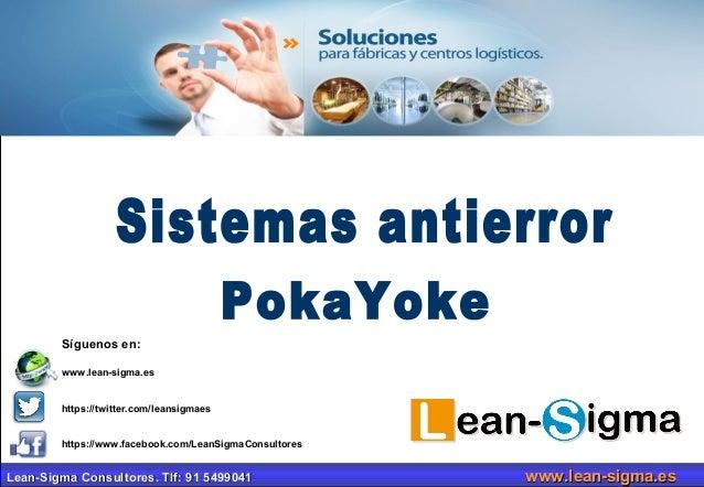 Síguenos en:  www.lean-sigma.es  https://twitter.com/leansigmaes  https://www.facebook.com/LeanSigmaConsultores  Lean-Sigm...