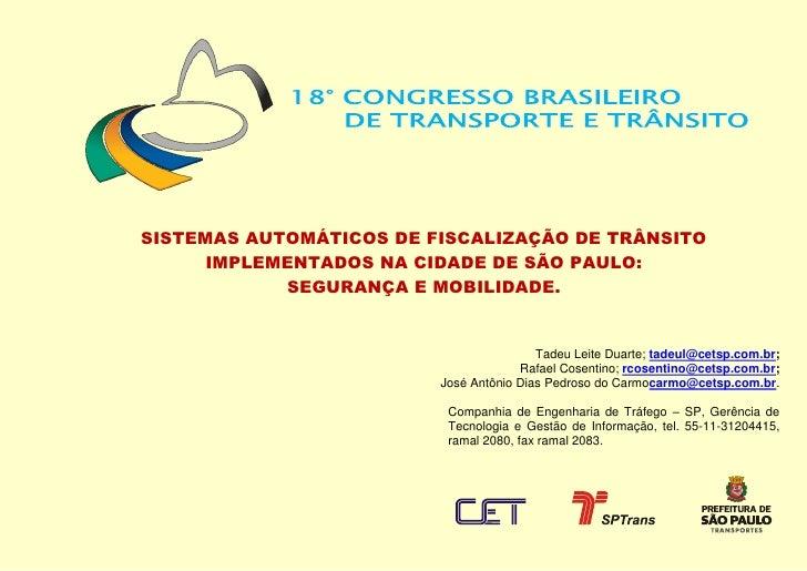 SISTEMAS AUTOMÁTICOS DE FISCALIZAÇÃO DE TRÂNSITO      IMPLEMENTADOS NA CIDADE DE SÃO PAULO:            SEGURANÇA E MOBILID...