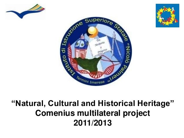 """""""Natural, Cultural and Historical Heritage""""Comenius multilateral project2011/2013"""