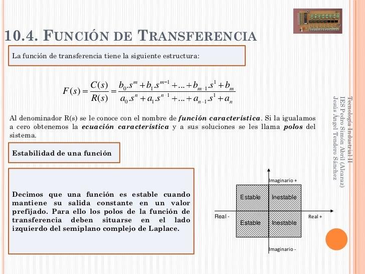 10.4. FUNCIÓN DE TRANSFERENCIA La función de transferencia tiene la siguiente estructura:                         C ( s)  ...