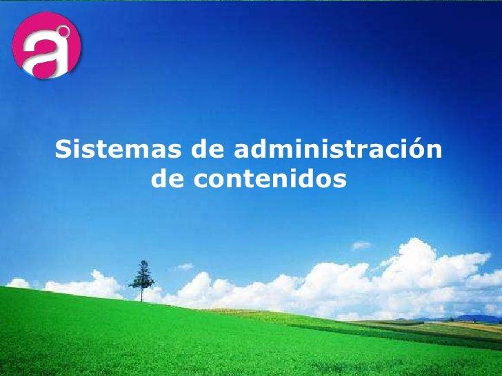 Sistemas de administración de contenidos<br />