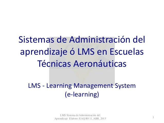 Sistemas de Administración del aprendizaje ó LMS en Escuelas Técnicas Aeronáuticas LMS - Learning Management System (e-lea...