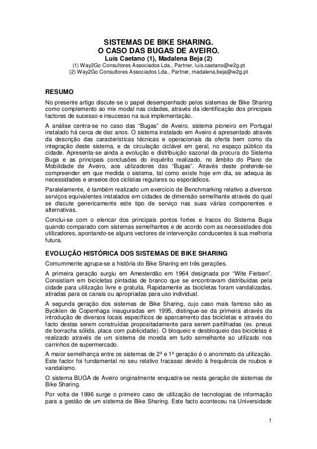 1SISTEMAS DE BIKE SHARING.O CASO DAS BUGAS DE AVEIRO.Luís Caetano (1), Madalena Beja (2)(1) Way2Go Consultores Associados ...