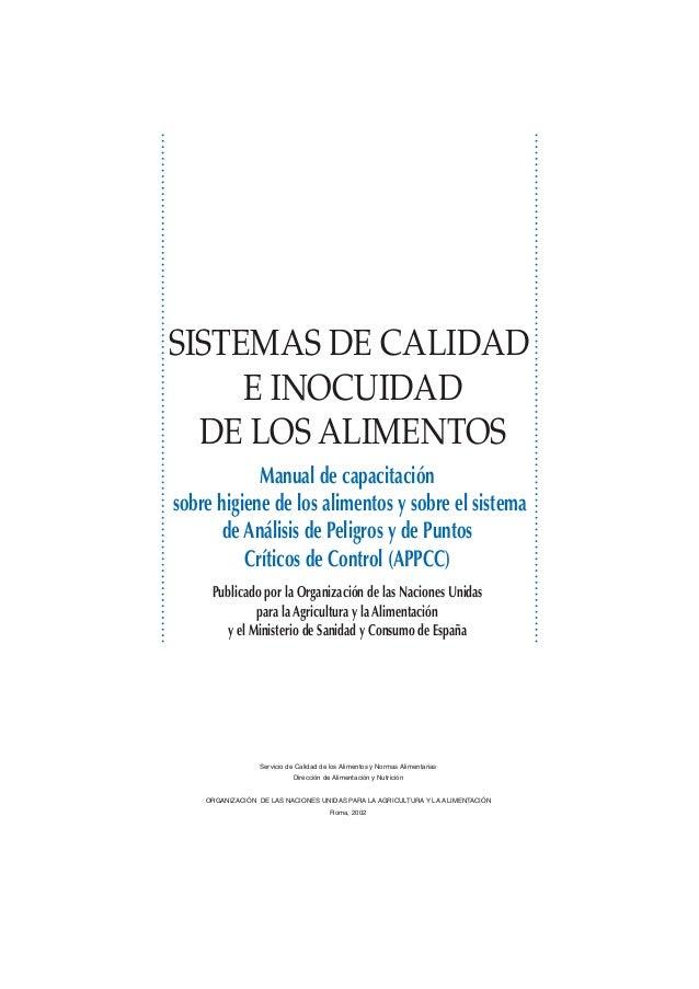 SISTEMAS DE CALIDAD E INOCUIDAD DE LOS ALIMENTOS Manual de capacitación sobre higiene de los alimentos y sobre el sistema ...