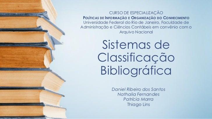 CURSO DE ESPECIALIZAÇÃO POLÍTICAS DE INFORMAÇÃO E ORGANIZAÇÃO DO CONHECIMENTO Universidade Federal do Rio de Janeiro, Facu...