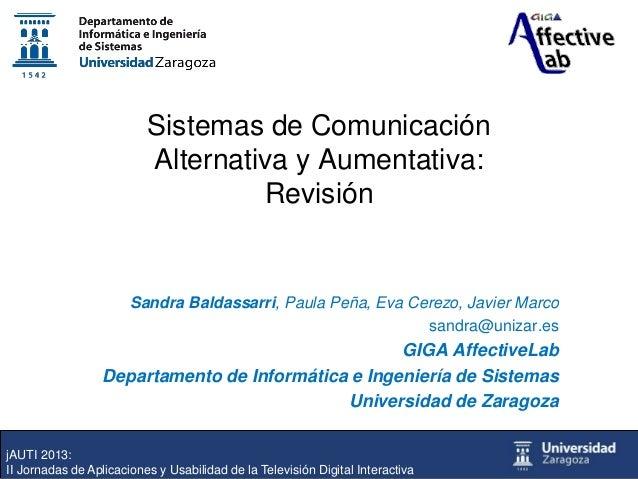 Sistemas de Comunicación Alternativa y Aumentativa: Revisión  Sandra Baldassarri, Paula Peña, Eva Cerezo, Javier Marco san...