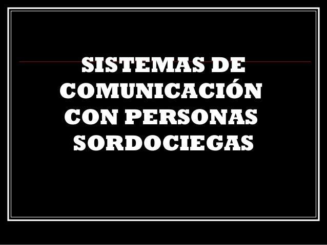SISTEMAS DE COMUNICACIÓN CON PERSONAS SORDOCIEGAS