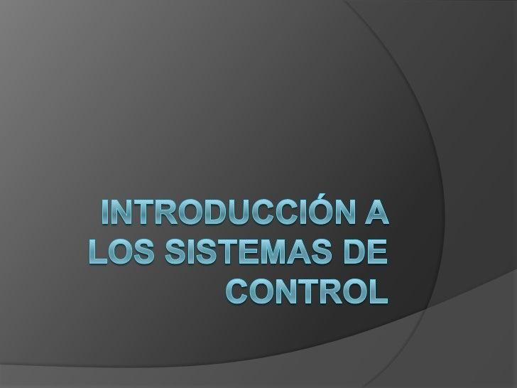 IntroducciónEl control automático ha desempeñado una función vital en el avance de laingeniería y la ciencia, es una parte...