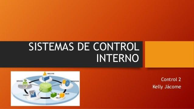 SISTEMAS DE CONTROL INTERNO Control 2 Kelly Jácome
